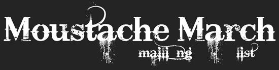 Moustache March Mailing List